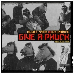 Ice Prince - Give A Phuck ft. Bluef7ame